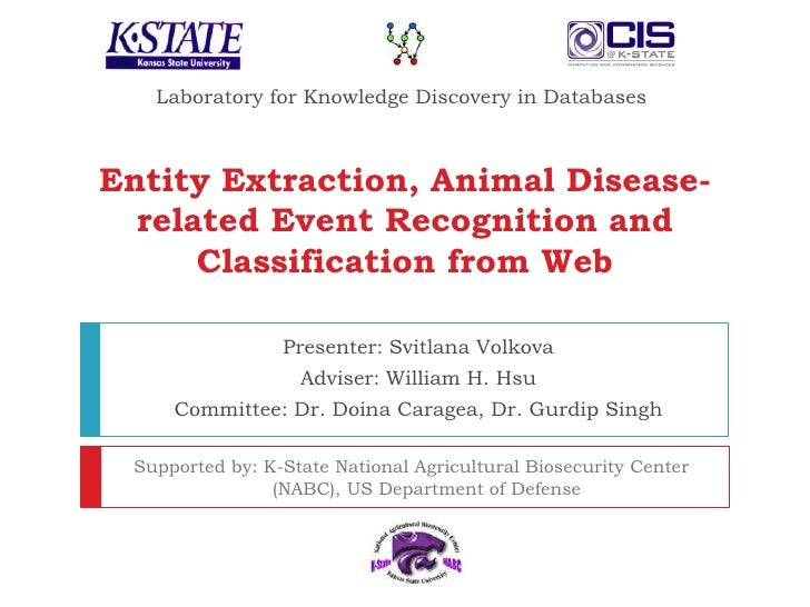 Laboratory for Knowledge Discovery in Databases<br />Entity Extraction, Animal Disease-related Event Recognition and Class...
