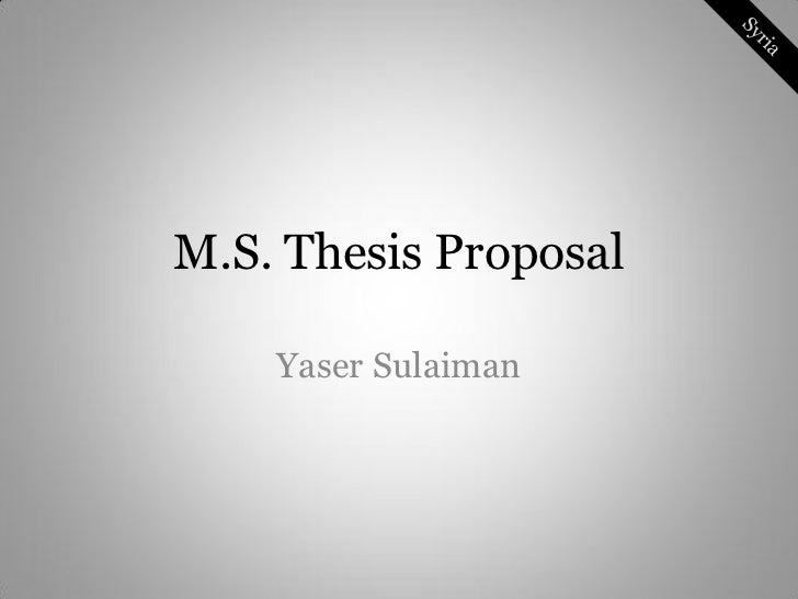 M.S. Thesis Proposal    Yaser Sulaiman