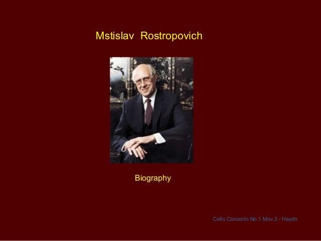 Mstislav Rostropovich Biography Cello Concerto No.1 Mov.3 - Haydn