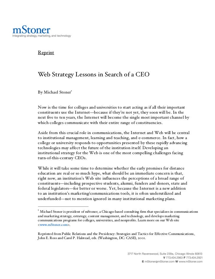 ReprintWeb Strategy Lessons in Search of a CEOBy Michael Stoner1Now is the time for colleges and universities to start act...