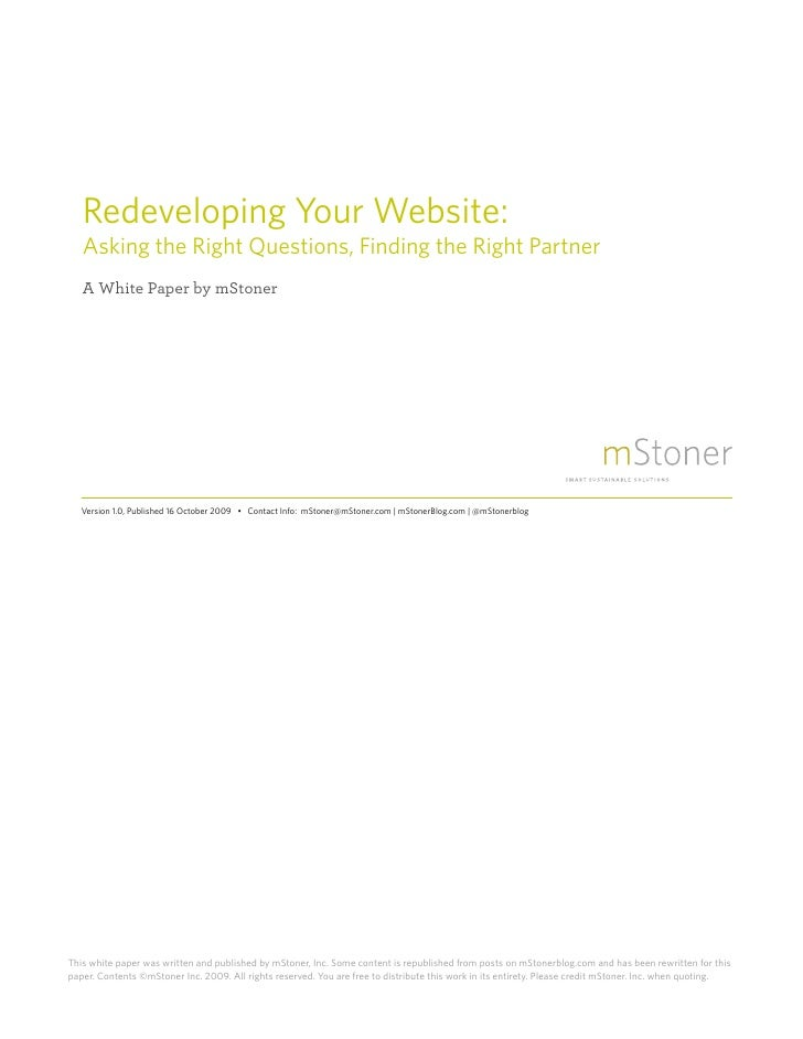 Redeveloping Your Website:     Asking the Right Questions, Finding the Right Partner     A White Paper by mStoner         ...