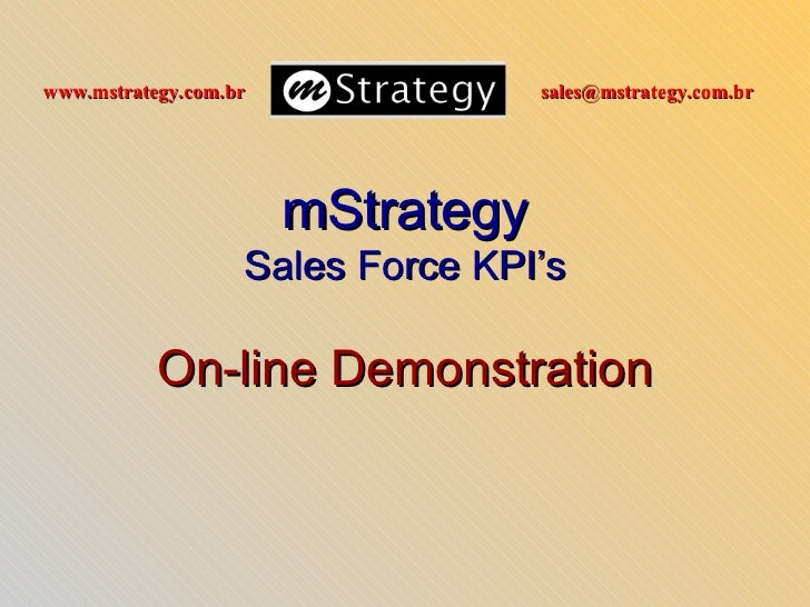 www.mstrategy.com.br               sales@mstrategy.com.br                       mStrategy                   Sales Force KP...