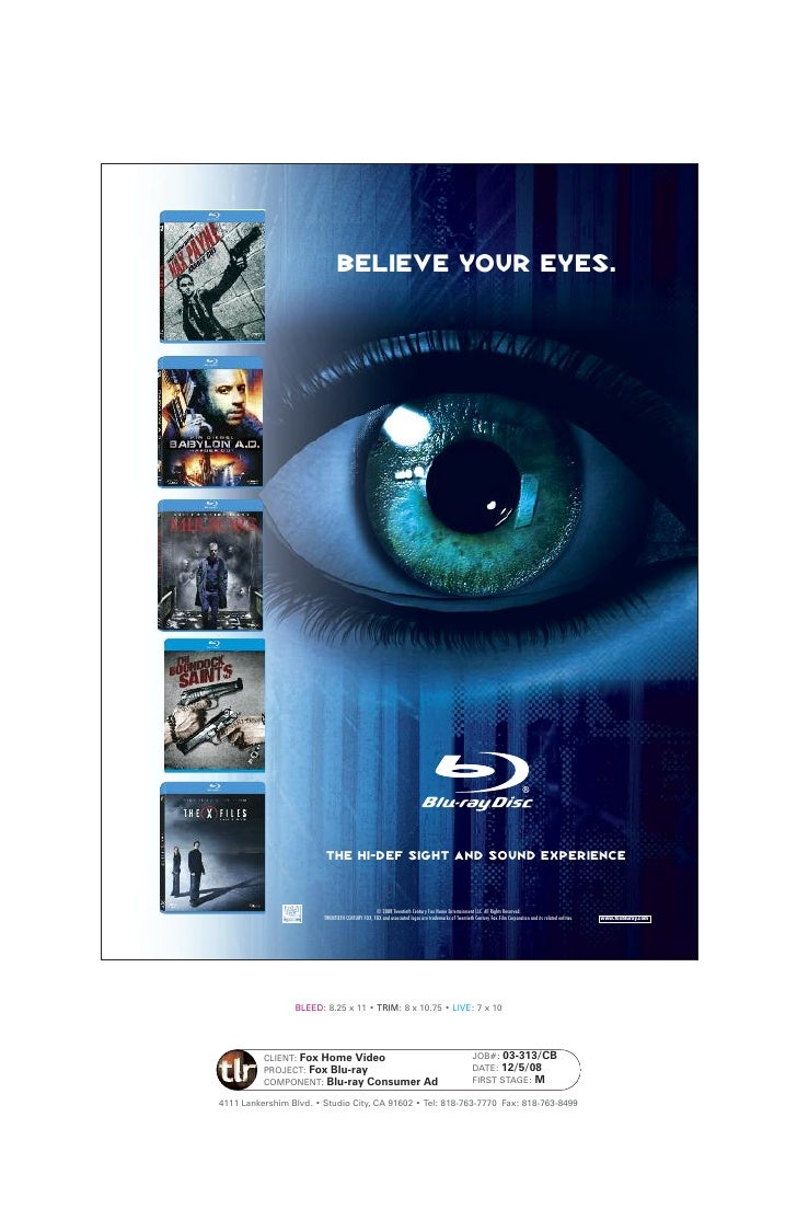 BELIEVE YOUR EYES.     The Hi-Def Sight and sound experience                            © 2008 Twentieth Century Fox Home ...