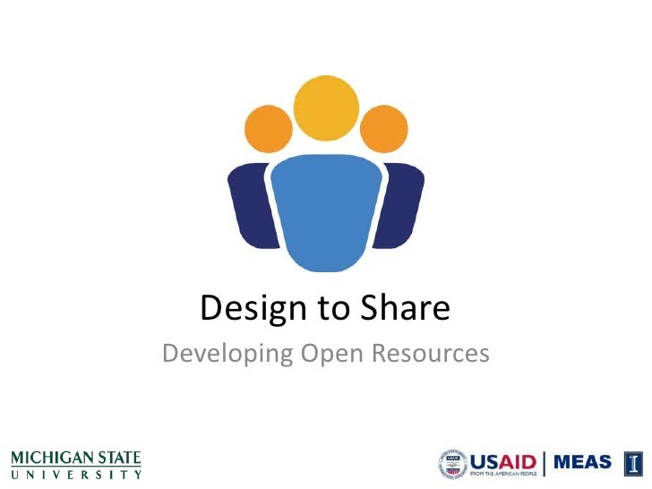 Design to Share<br />Developing Open Resources<br />