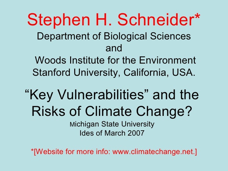 Stephen H. Schneider*    Department of Biological Sciences                   and   Woods Institute for the Environment   S...