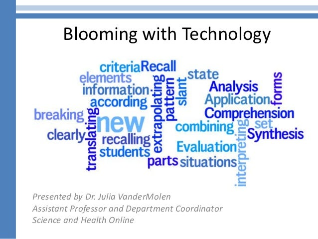 Blooming with TechnologyPresented by Dr. Julia VanderMolenAssistant Professor and Department CoordinatorScience and Health...