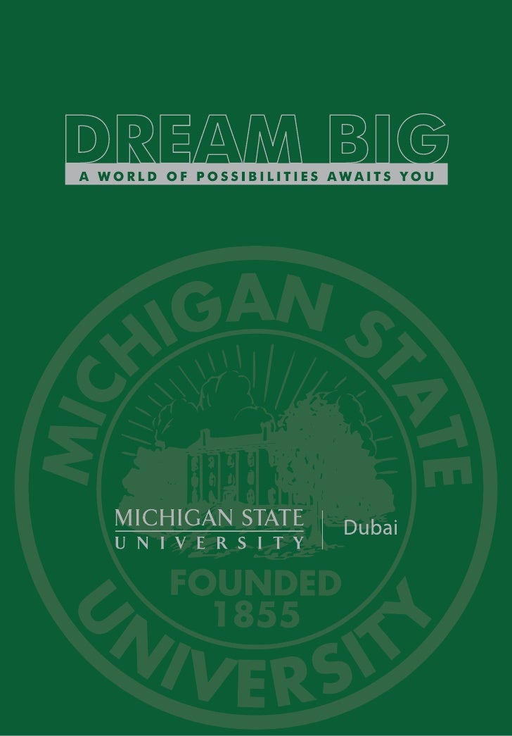 Michigan State University                                                             The degrees awarded at the MSU Dubai...