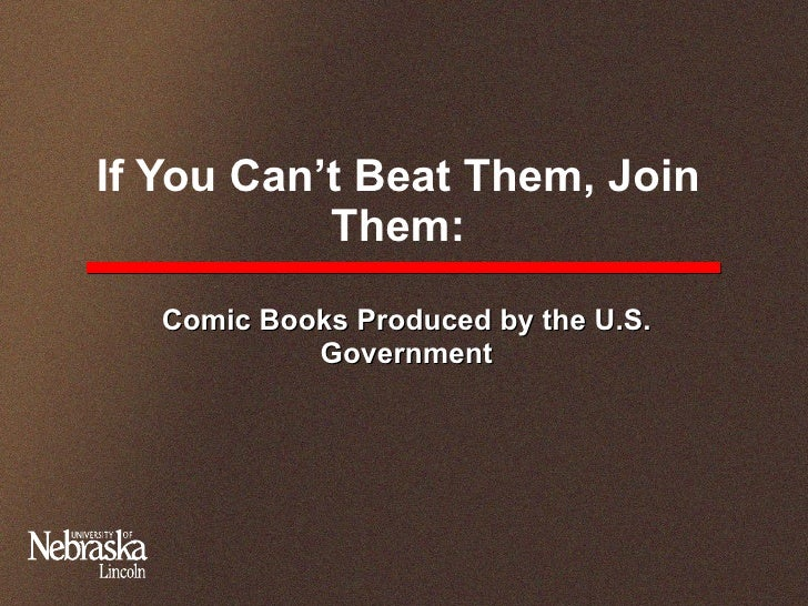 If You Can't Beat Them, Join Them: Comic Books Produced by the U.S. Government