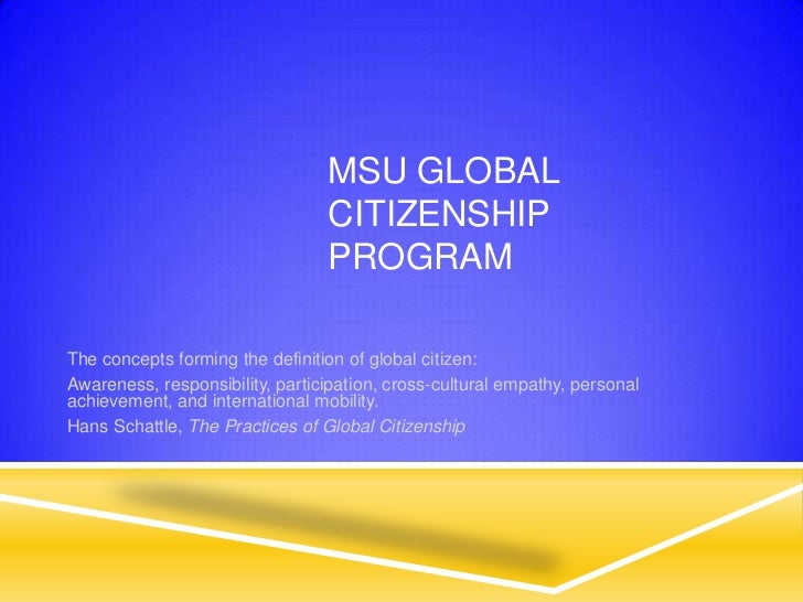 MSU GLOBAL                                 CITIZENSHIP                                 PROGRAMThe concepts forming the def...