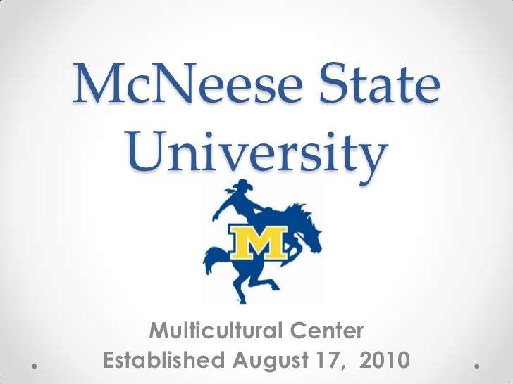 McNeese State University     Multicultural Center Established August 17, 2010