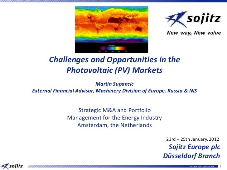 Challenges and Opportunities in the            Photovoltaic (PV) Markets                            Martin SupancicExterna...