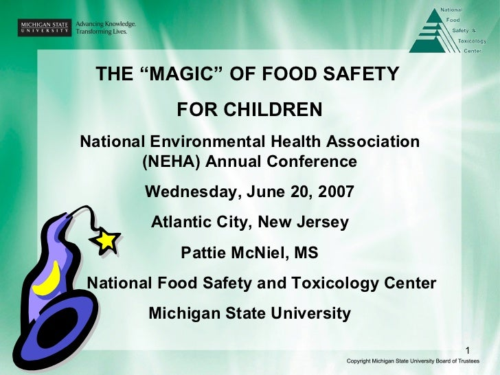 "THE ""MAGIC"" OF FOOD SAFETY  FOR CHILDREN National Environmental Health Association (NEHA) Annual Conference Wednesday, Jun..."