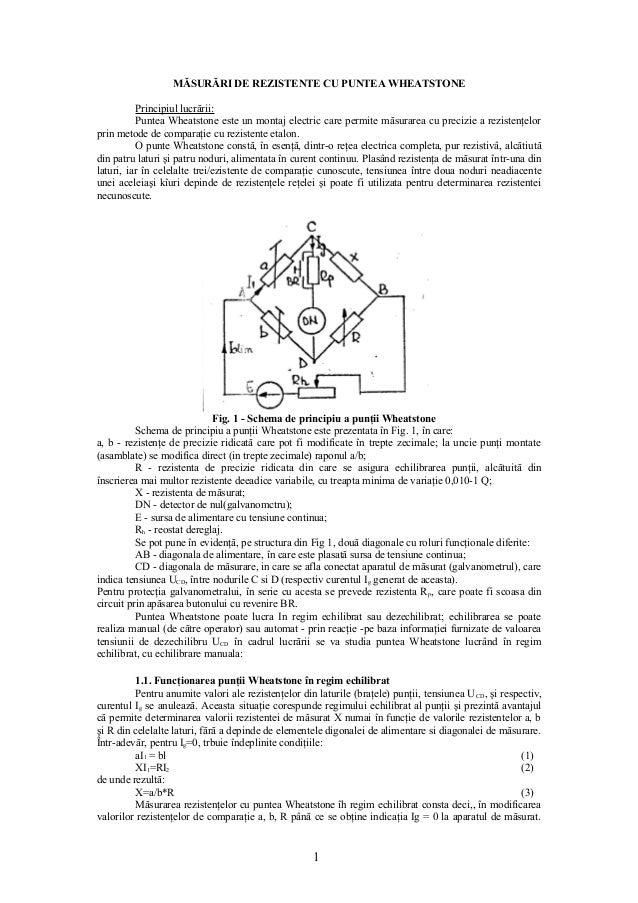 MĂSURĂRI DE REZISTENTE CU PUNTEA WHEATSTONE          Principiul lucrării:          Puntea Wheatstone este un montaj electr...