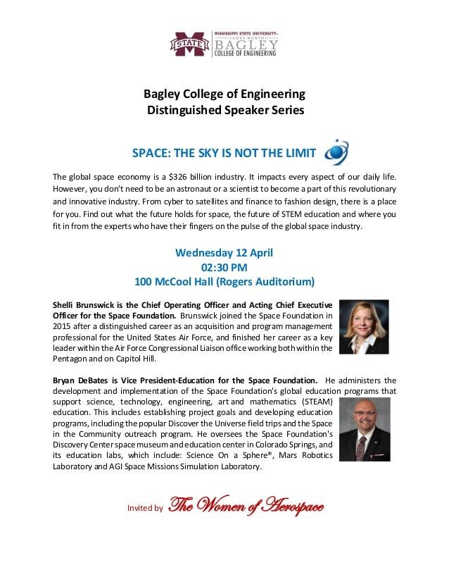 Bagley College of Engineering Distinguished Speaker Series SPACE: THE SKY IS NOT THE LIMIT The global space economy is a $...