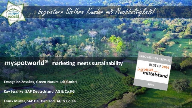 Picture:©Forest Finance  … begeistern SieIhre Kunden mit Nachhaltigkeit!  myspotworld® marketing meets sustainability  Eva...