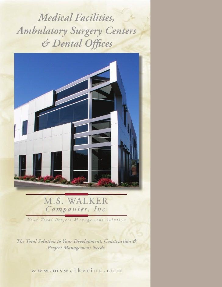 Medical Facilities, Ambulatory Surgery Centers     & Dental Offices          Y o u r To t a l P r o j e c t M a n a g e m ...