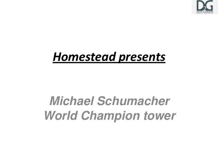 Homestead presents Michael SchumacherWorld Champion tower