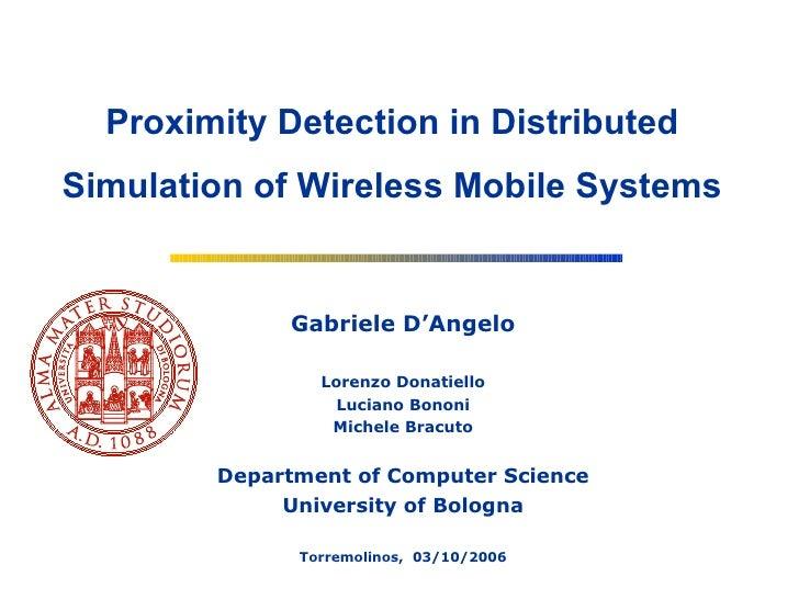 Gabriele D'Angelo Lorenzo Donatiello Luciano Bononi Michele Bracuto Department of Computer Science University of Bologna T...