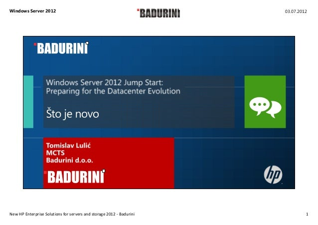 Windows Server 2012                                                   03.07.2012New HP Enterprise Solutions for servers an...