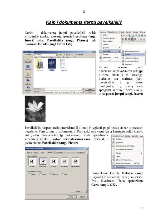 13 13 Kaip į dokumentą įterpti paveikslėlį? Norint į dokumentą įterpti paveikslėlį, reikia viršutinėje įrankių juostoje sp...
