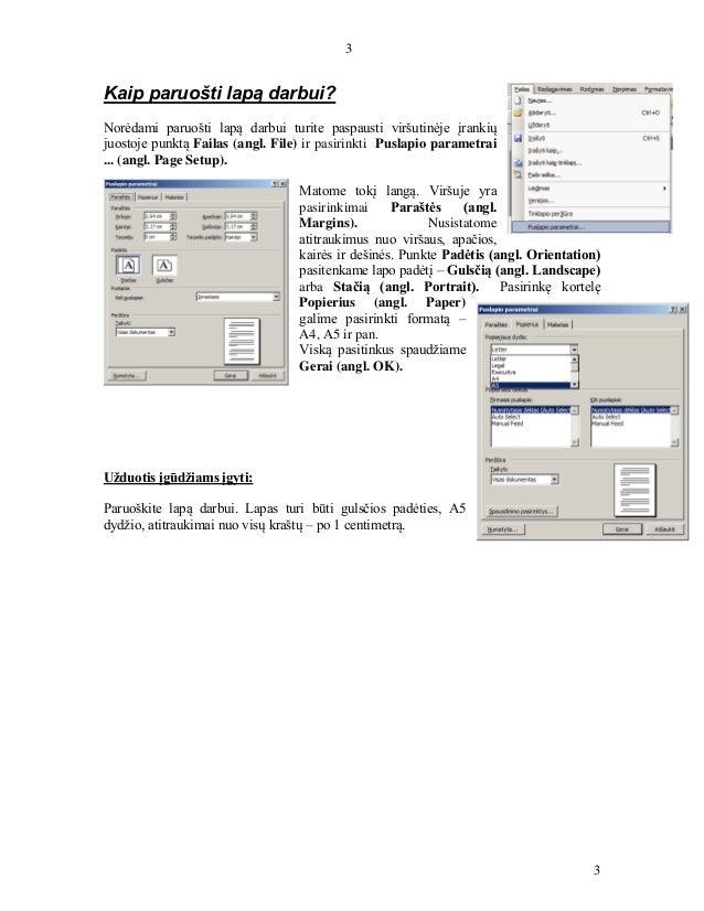 3 3 Kaip paruošti lapą darbui? Norėdami paruošti lapą darbui turite paspausti viršutinėje įrankių juostoje punktą Failas (...
