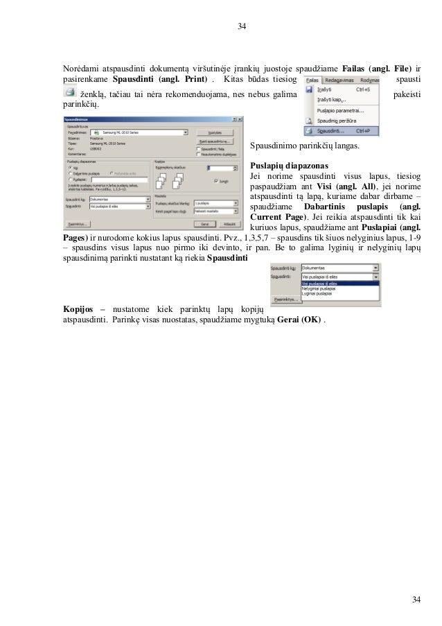 34 34 Norėdami atspausdinti dokumentą viršutinėje įrankių juostoje spaudžiame Failas (angl. File) ir pasirenkame Spausdint...
