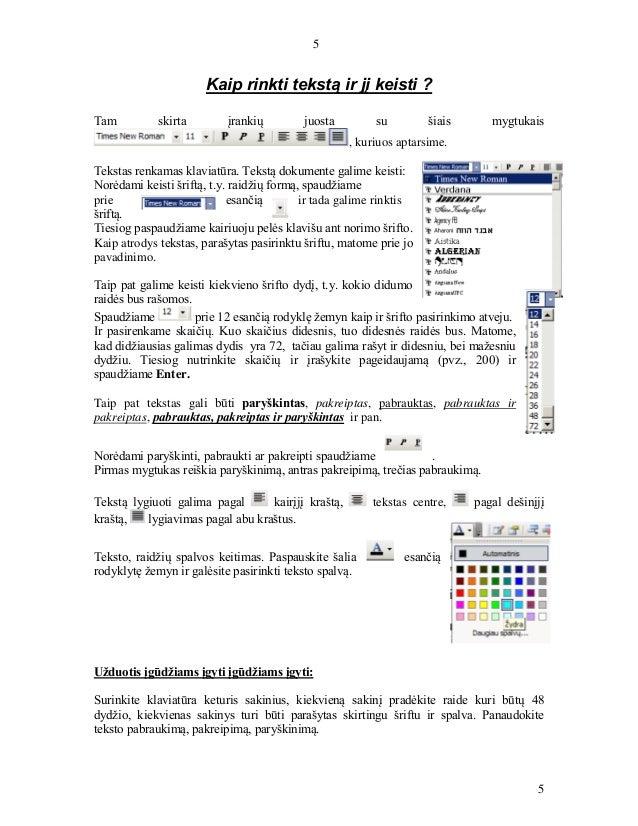 5 5 Kaip rinkti tekstą ir jį keisti ? Tam skirta įrankių juosta su šiais mygtukais , kuriuos aptarsime. Tekstas renkamas k...