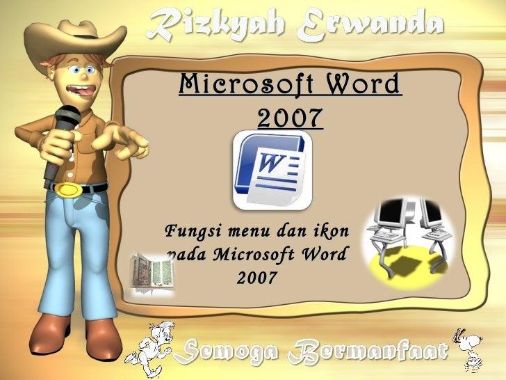 Microsoft Word      2007Fungsi menu dan ikonpada Microsoft Word        2007