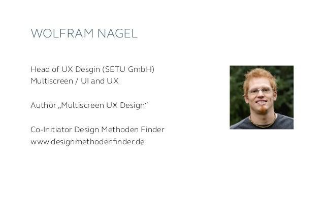 "Wolfram Nagel Head of UX Desgin (SETU GmbH) Multiscreen / UI and UX Author ""Multiscreen UX Design"" Co-Initiator Design Met..."