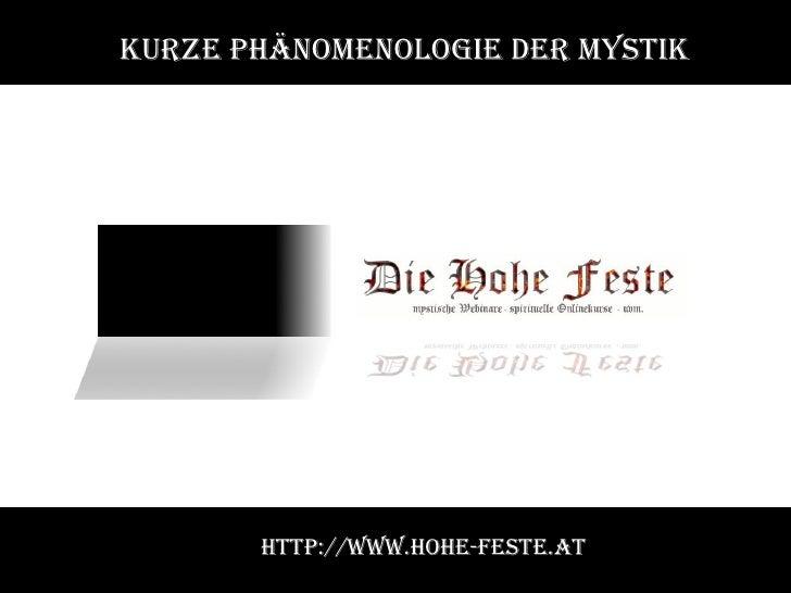 Kurze Phänomenologie der Mystik http://www.hohe-feste.at