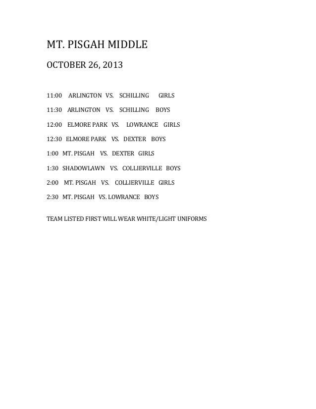MT. PISGAH MIDDLE OCTOBER 26, 2013 11:00  ARLINGTON VS. SCHILLING  11:30 ARLINGTON VS. SCHILLING 12:00 ELMORE PARK VS.  GI...