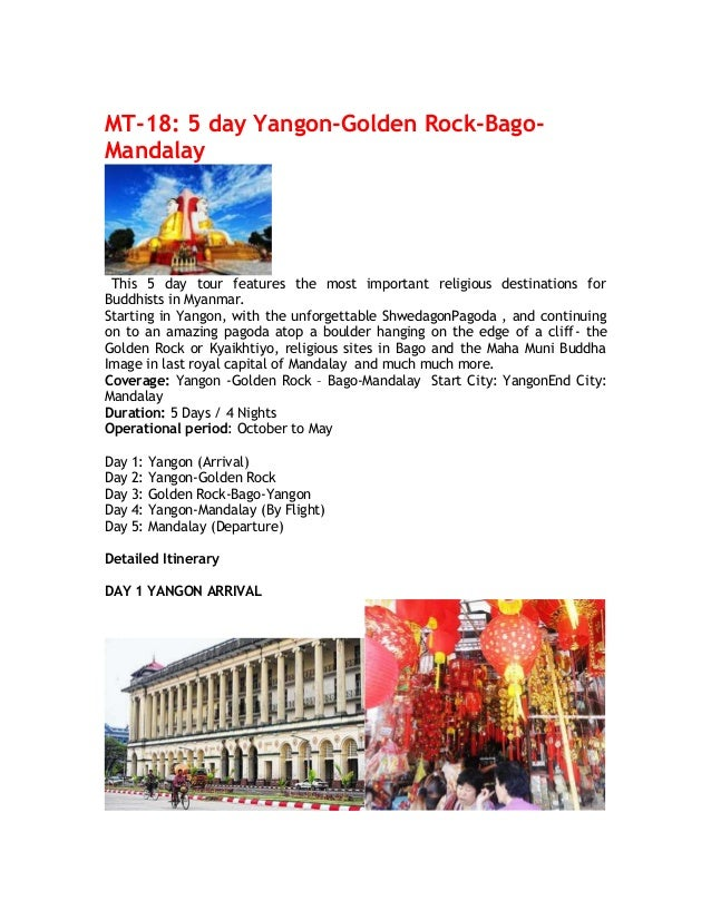 MT-18: 5 day Yangon-Golden Rock-Bago- Mandalay This 5 day tour features the most important religious destinations for Bud...