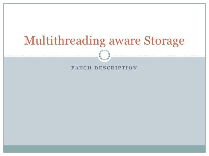 Multithreading aware Storage        PATCH DESCRIPTION