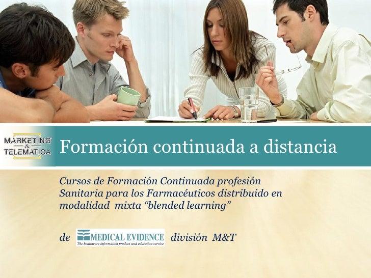 Formación continuada a distanciaCursos de Formación Continuada profesiónSanitaria para los Farmacéuticos distribuido enmod...