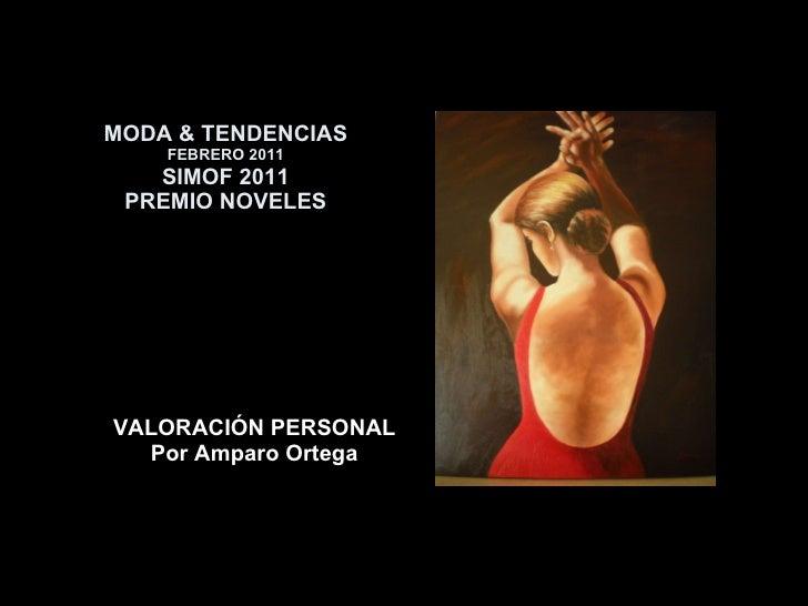 MODA & TENDENCIAS FEBRERO 2011 SIMOF 2011 PREMIO NOVELES VALORACIÓN PERSONAL Por Amparo Ortega