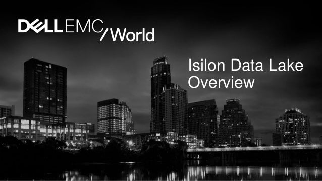 Isilon Data Lake Overview