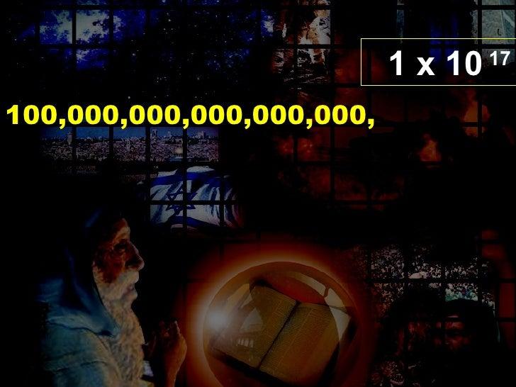 ¿Y las 33 profecías acerca  de la Muerte en la Cruz? 1 x 10 200  100,000,000,000,000,000,000,000, 000,000,000,000,000,000,...