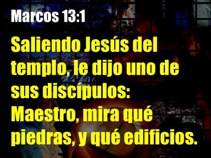 Lucas 21:5 Y a unos que hablaban de que el templo estaba adornado de hermosas piedras y ofrendas votivas, dijo: