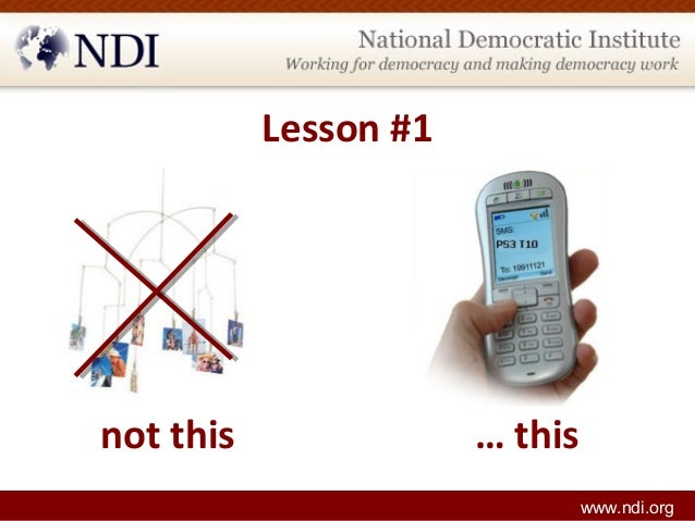 Lesson #1 www.ndi.org not this … this
