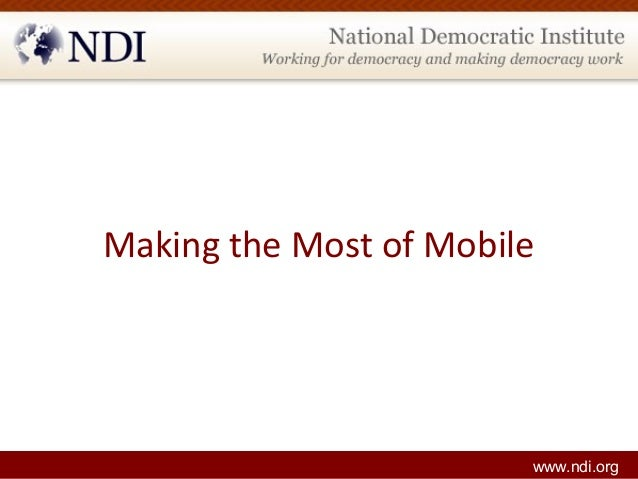 Making the Most of Mobile www.ndi.org