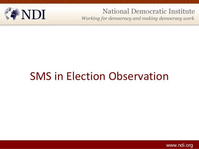 SMS in Election Observation www.ndi.org