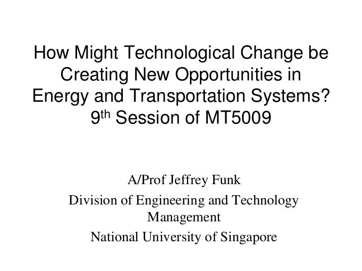 How Might Technological Change be   Creating New Opportunities inEnergy and Transportation Systems?      9th Session of MT...