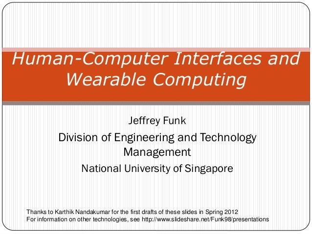 wearable computing systems essay Another way is to leverage nearby devices for computation-offloading, which is known as device-to-device (d2d) offloading in this paper, we present dandelion, a unified code offloading system for wearable computing dandelion is a novel generic code offloading system for wearable computing with a reference implementation on google glass.