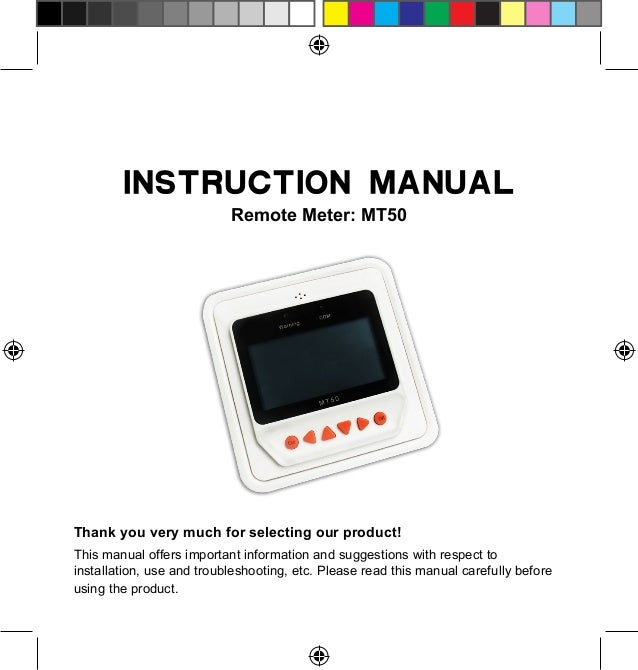 INSTRUCTION MANUAL Remote Meter: MT50  Thank you very much for selecting our product! This manual offers important informa...