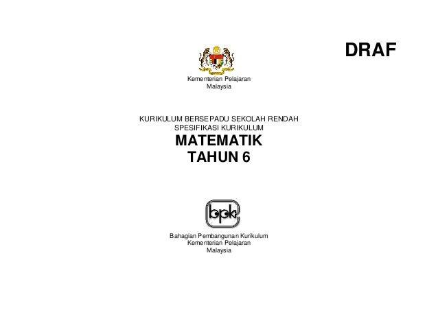DRAF Kementerian Pelajaran Malaysia  KURIKULUM BERSEPADU SEKOLAH RENDAH SPESIFIKASI KURIKULUM  MATEMATIK TAHUN 6  Bahagian...