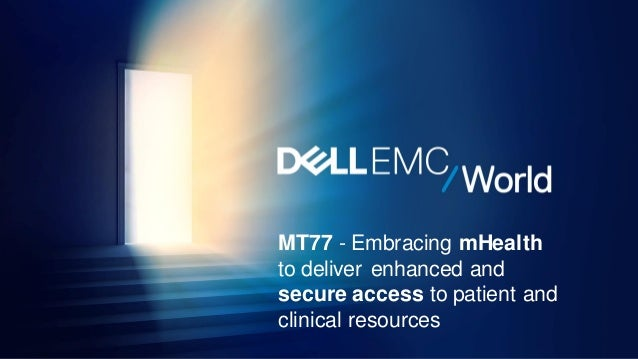 MT77 - Embracing mHealth to deliver enhanced and secure access to patient and clinical resources