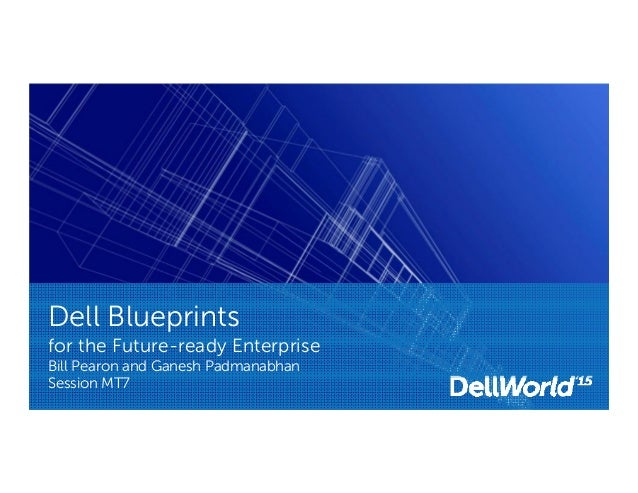 Dell enterprise blueprints and solutions for channel partners dell blueprints for the future ready enterprise bill pearon and ganesh padmanabhan session mt7 malvernweather Images