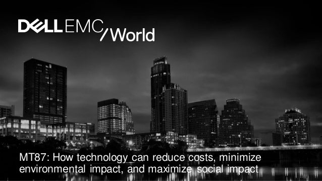 MT87: How technology can reduce costs, minimize environmental impact, and maximize social impact