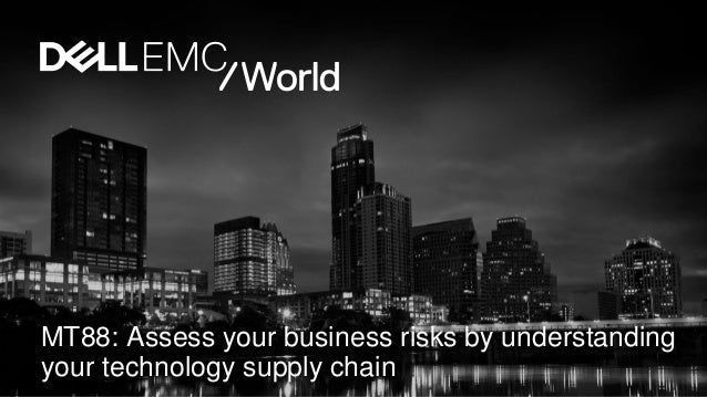 MT88: Assess your business risks by understanding your technology supply chain