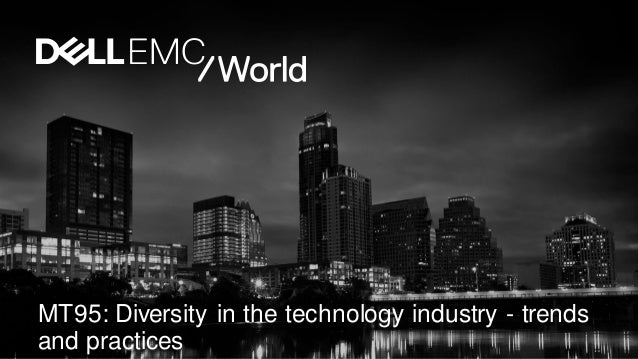 MT95: Diversity in the technology industry - trends and practices